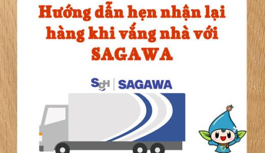 Xó 26#: Cách hẹn lại ngày chuyển hàng của hãng  SAGAWA
